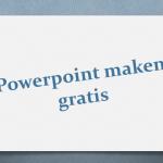 Powerpoint maken gratis